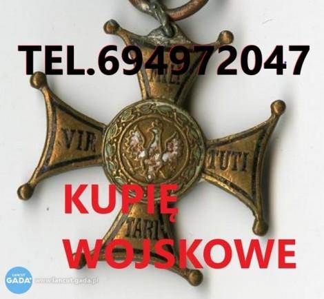 KUPIE WOJSKOWE STARE ODZNACZENIA,ODZNAKI,MEDALE,ORDERY TELEFON 694972047
