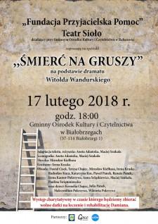 """""""Śmierć na gruszy""""-Teatr Sioło iFundacja Przyjacielska Pomoc-Charytatywnie"""