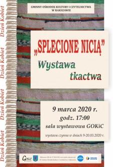"""""""Splecione nicią"""" - wystawa tkactwa"""